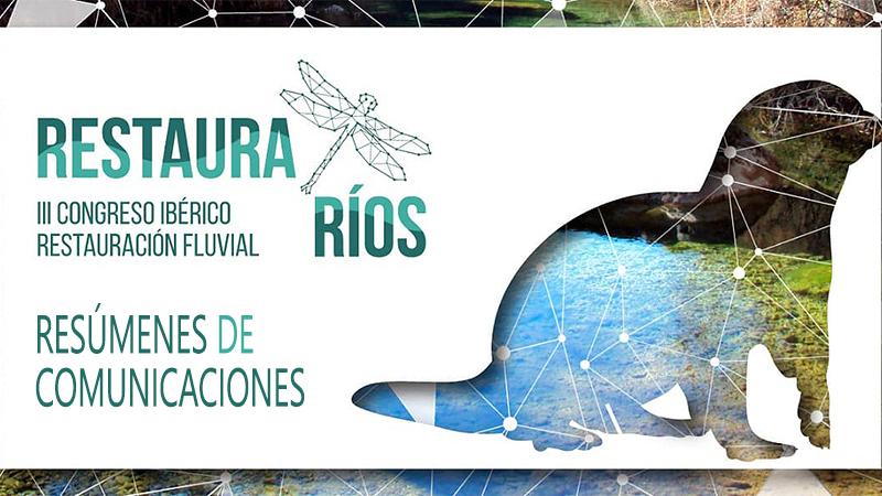 III Congreso Ibérico de Restauración fluvial (Resúmenes de resúmenes)